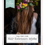 Top 5 Myths About Hair Extensions - eBook by Crown Salon